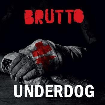 "Группа Brutto переиздала альбом ""Underdog"""
